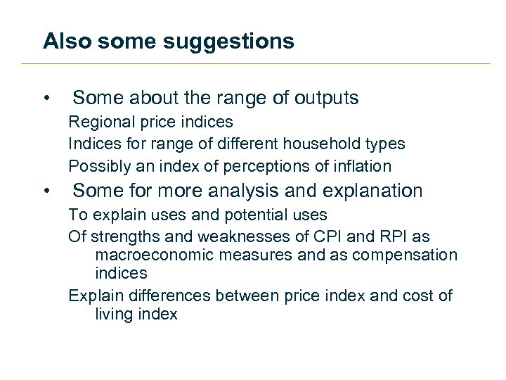 Also some suggestions • Some about the range of outputs Regional price indices Indices