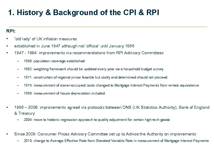 1. History & Background of the CPI & RPI: • 'old lady' of UK