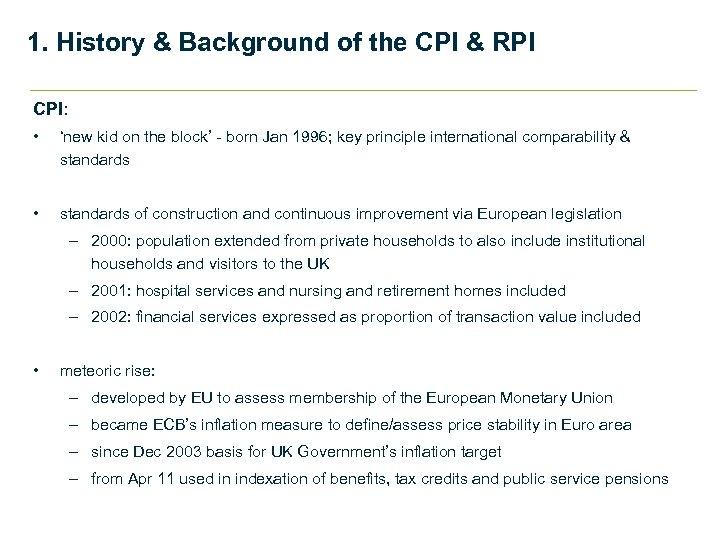 1. History & Background of the CPI & RPI CPI: • 'new kid on