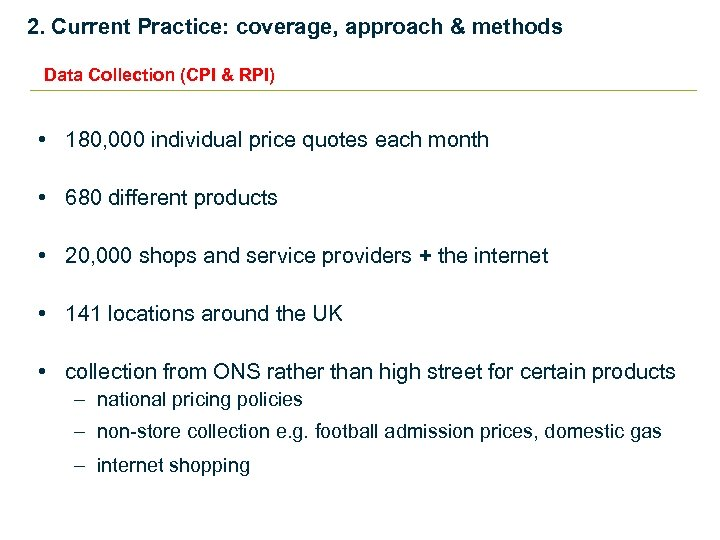 2. Current Practice: coverage, approach & methods Data Collection (CPI & RPI) • 180,