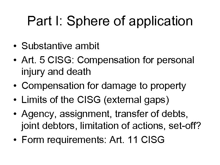 Part I: Sphere of application • Substantive ambit • Art. 5 CISG: Compensation for