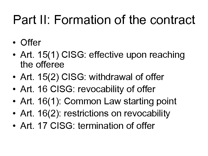 Part II: Formation of the contract • Offer • Art. 15(1) CISG: effective upon