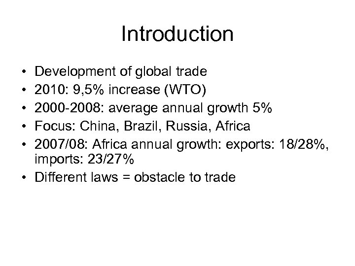 Introduction • • • Development of global trade 2010: 9, 5% increase (WTO) 2000