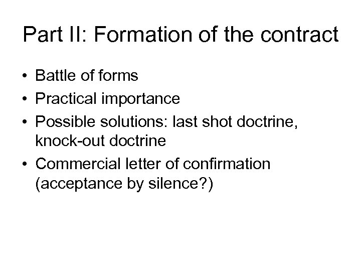 Part II: Formation of the contract • Battle of forms • Practical importance •