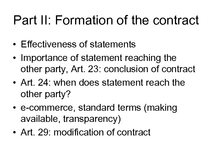 Part II: Formation of the contract • Effectiveness of statements • Importance of statement