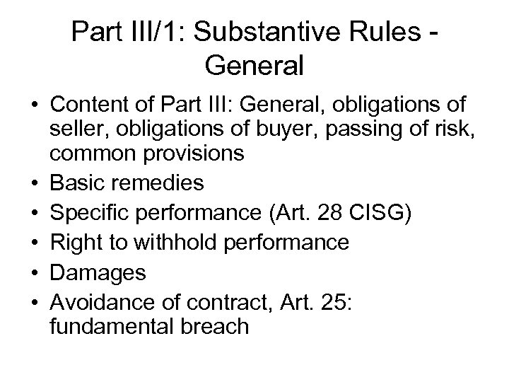 Part III/1: Substantive Rules General • Content of Part III: General, obligations of seller,