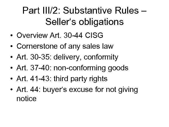 Part III/2: Substantive Rules – Seller's obligations • • • Overview Art. 30 -44