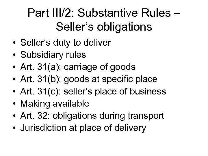 Part III/2: Substantive Rules – Seller's obligations • • Seller's duty to deliver Subsidiary