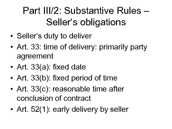 Part III/2: Substantive Rules – Seller's obligations • Seller's duty to deliver • Art.