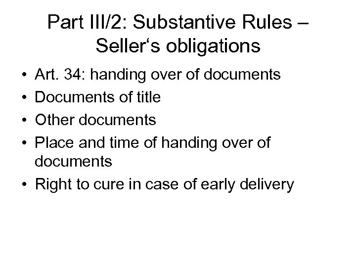 Part III/2: Substantive Rules – Seller's obligations • • Art. 34: handing over of