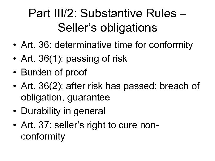 Part III/2: Substantive Rules – Seller's obligations • • Art. 36: determinative time for