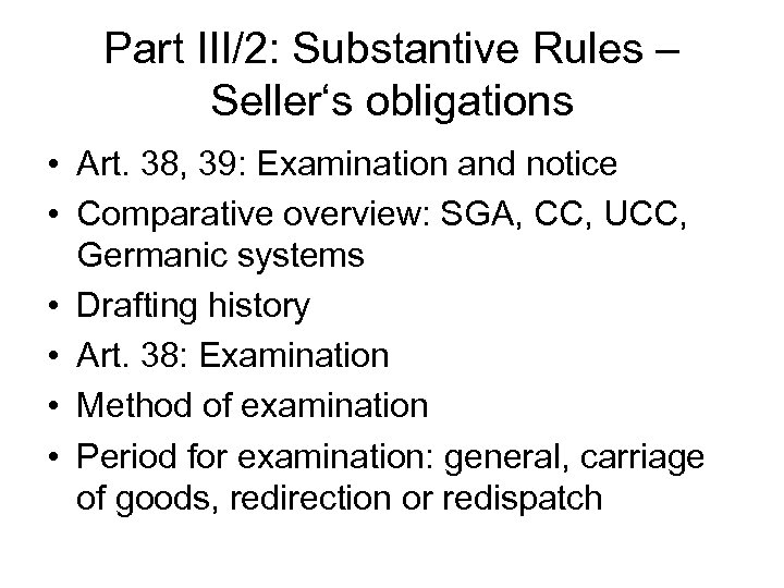 Part III/2: Substantive Rules – Seller's obligations • Art. 38, 39: Examination and notice