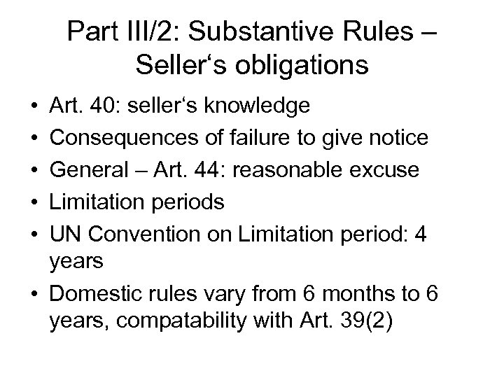 Part III/2: Substantive Rules – Seller's obligations • • • Art. 40: seller's knowledge