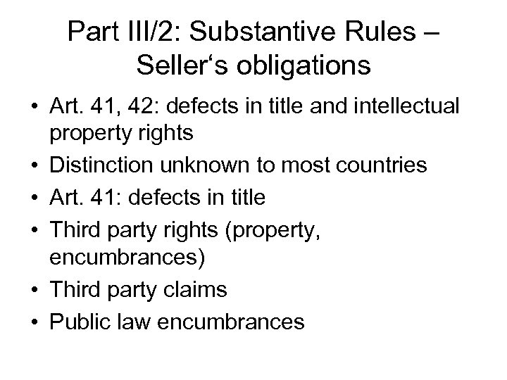 Part III/2: Substantive Rules – Seller's obligations • Art. 41, 42: defects in title