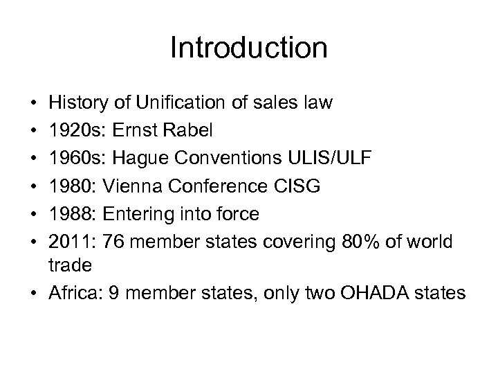Introduction • • • History of Unification of sales law 1920 s: Ernst Rabel