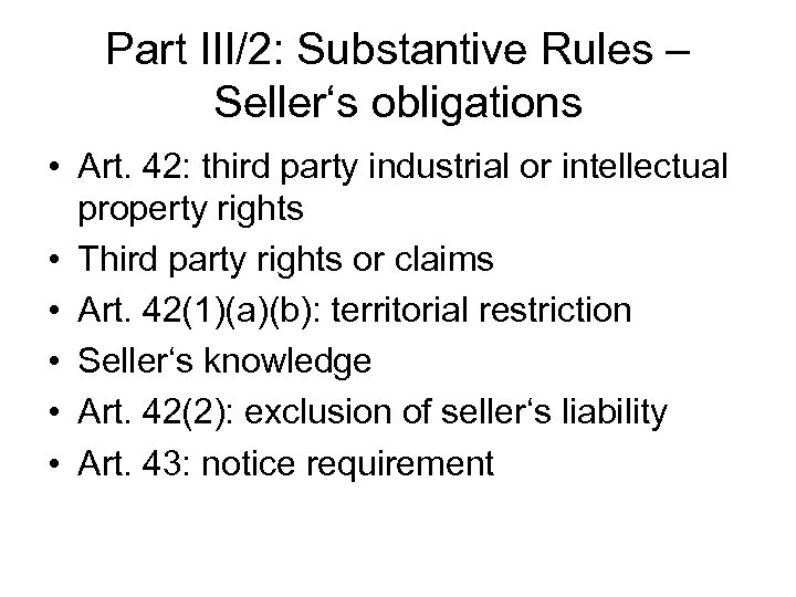 Part III/2: Substantive Rules – Seller's obligations • Art. 42: third party industrial or