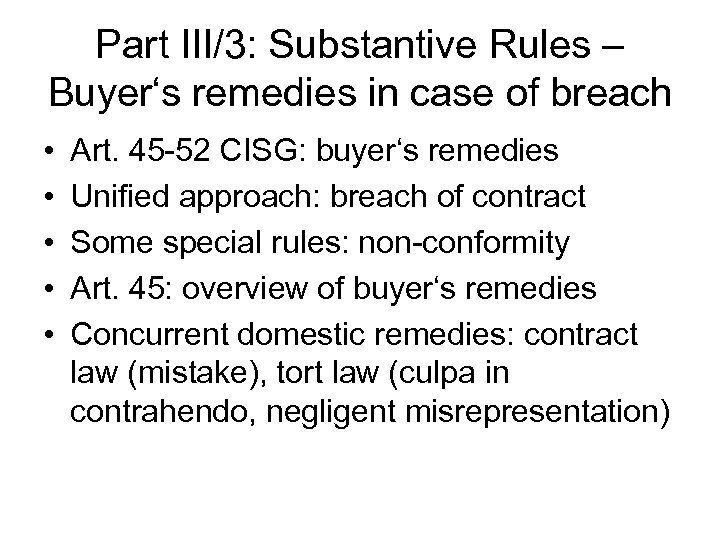 Part III/3: Substantive Rules – Buyer's remedies in case of breach • • •