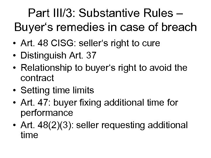 Part III/3: Substantive Rules – Buyer's remedies in case of breach • Art. 48