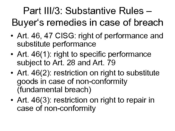 Part III/3: Substantive Rules – Buyer's remedies in case of breach • Art. 46,