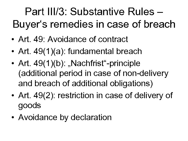 Part III/3: Substantive Rules – Buyer's remedies in case of breach • Art. 49: