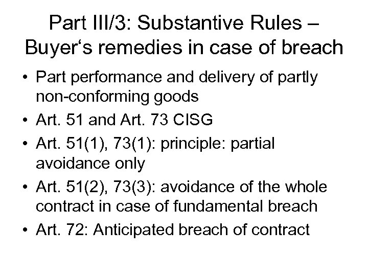 Part III/3: Substantive Rules – Buyer's remedies in case of breach • Part performance