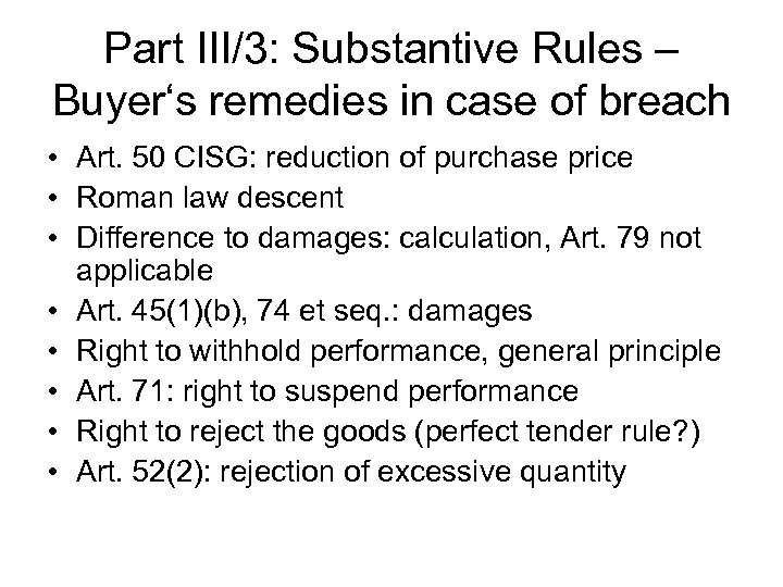 Part III/3: Substantive Rules – Buyer's remedies in case of breach • Art. 50