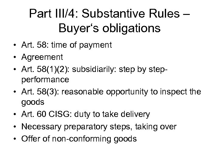 Part III/4: Substantive Rules – Buyer's obligations • Art. 58: time of payment •
