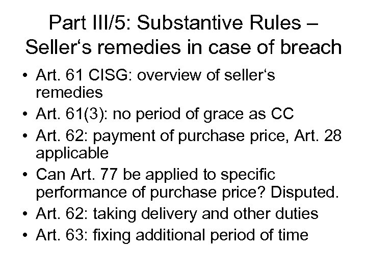 Part III/5: Substantive Rules – Seller's remedies in case of breach • Art. 61