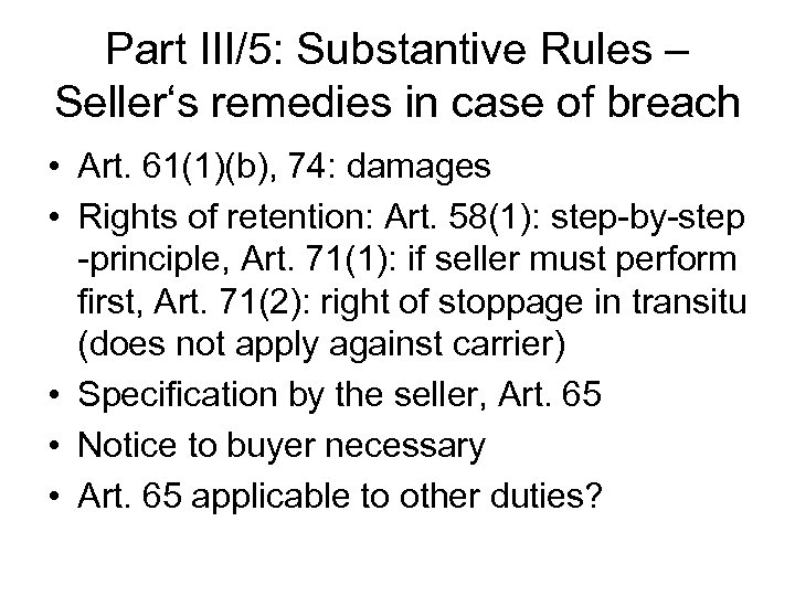 Part III/5: Substantive Rules – Seller's remedies in case of breach • Art. 61(1)(b),