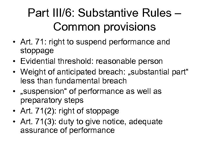Part III/6: Substantive Rules – Common provisions • Art. 71: right to suspend performance