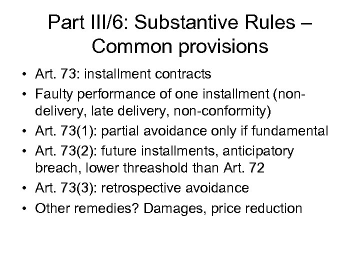 Part III/6: Substantive Rules – Common provisions • Art. 73: installment contracts • Faulty