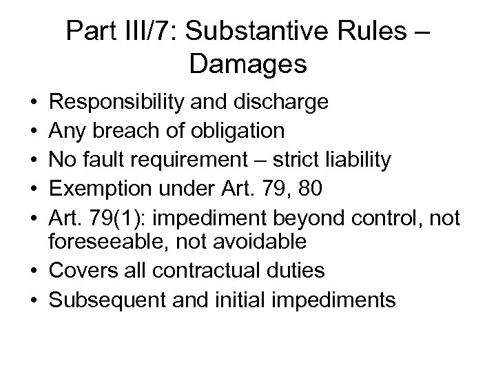 Part III/7: Substantive Rules – Damages • • • Responsibility and discharge Any breach