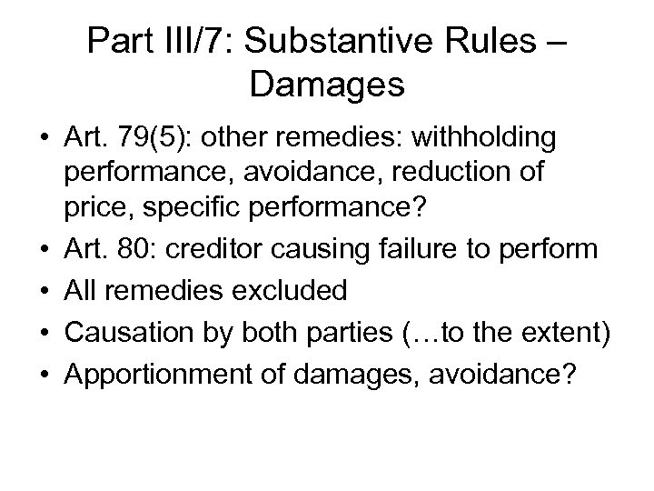 Part III/7: Substantive Rules – Damages • Art. 79(5): other remedies: withholding performance, avoidance,