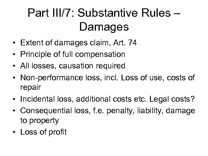 Part III/7: Substantive Rules – Damages • • Extent of damages claim, Art. 74