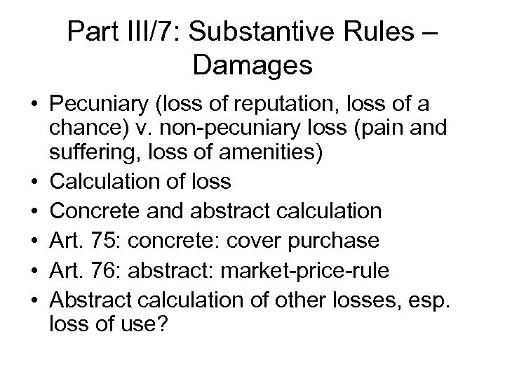 Part III/7: Substantive Rules – Damages • Pecuniary (loss of reputation, loss of a
