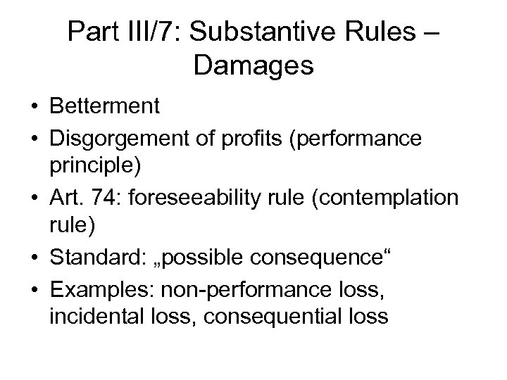 Part III/7: Substantive Rules – Damages • Betterment • Disgorgement of profits (performance principle)