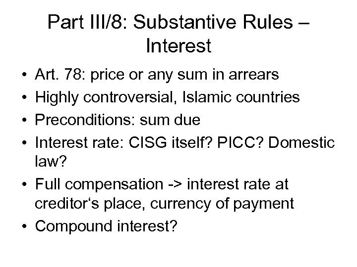 Part III/8: Substantive Rules – Interest • • Art. 78: price or any sum