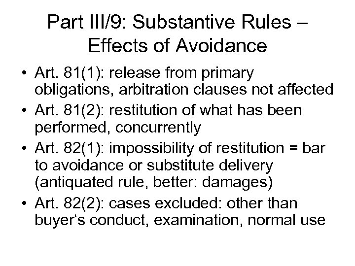 Part III/9: Substantive Rules – Effects of Avoidance • Art. 81(1): release from primary