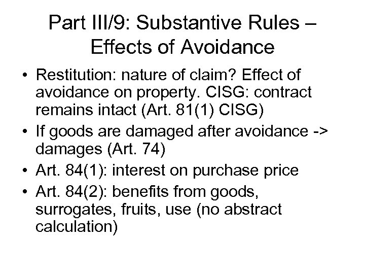 Part III/9: Substantive Rules – Effects of Avoidance • Restitution: nature of claim? Effect