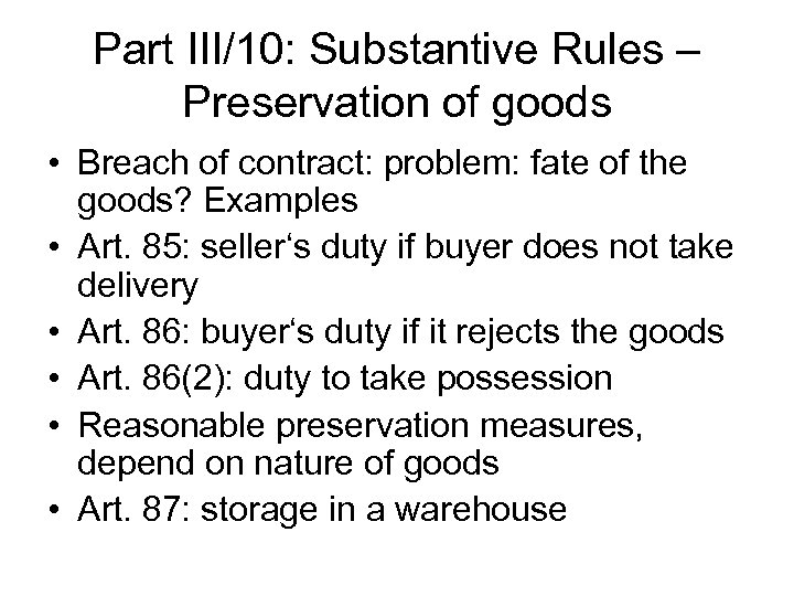 Part III/10: Substantive Rules – Preservation of goods • Breach of contract: problem: fate