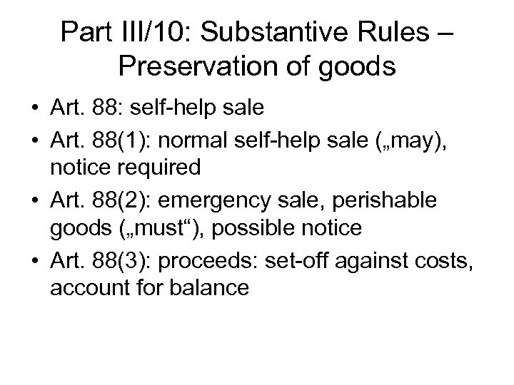 Part III/10: Substantive Rules – Preservation of goods • Art. 88: self-help sale •
