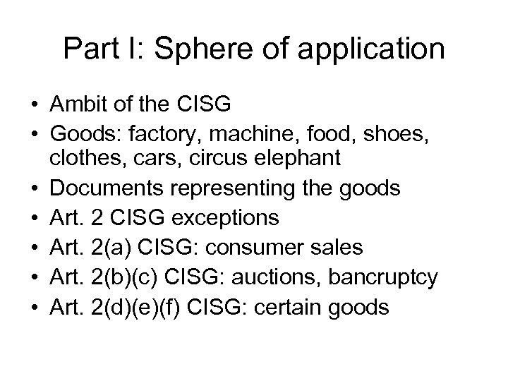 Part I: Sphere of application • Ambit of the CISG • Goods: factory, machine,