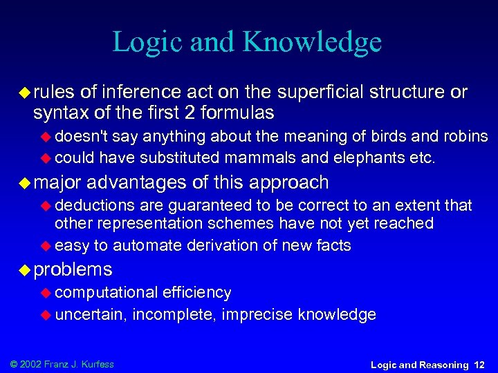 Logic and Knowledge u rules of inference act on the superficial structure or syntax