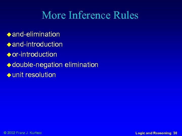 More Inference Rules u and-elimination u and-introduction u or-introduction u double-negation u unit elimination