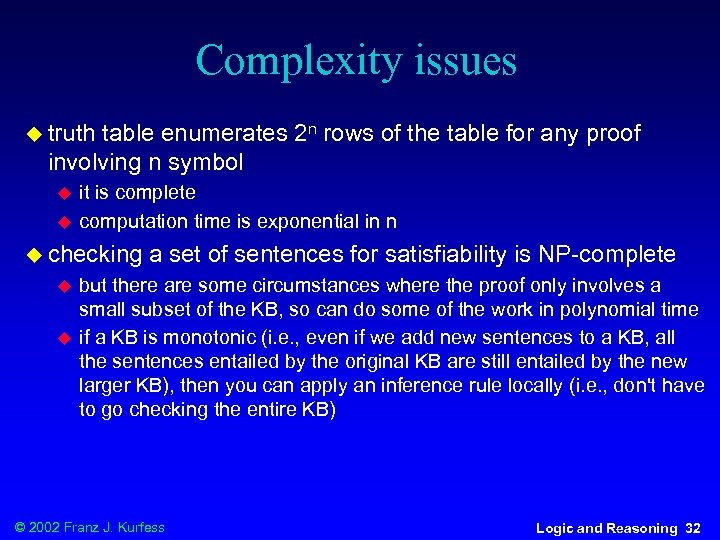 Complexity issues u truth table enumerates 2 n rows of the table for any
