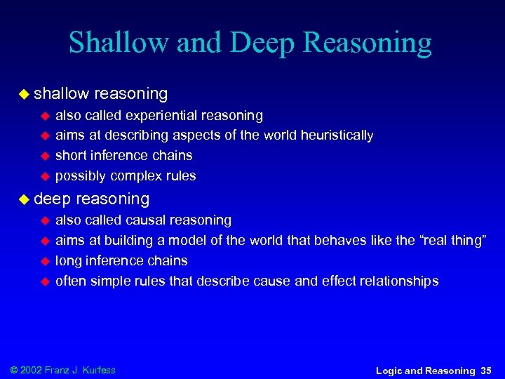 Shallow and Deep Reasoning u shallow u u also called experiential reasoning aims at