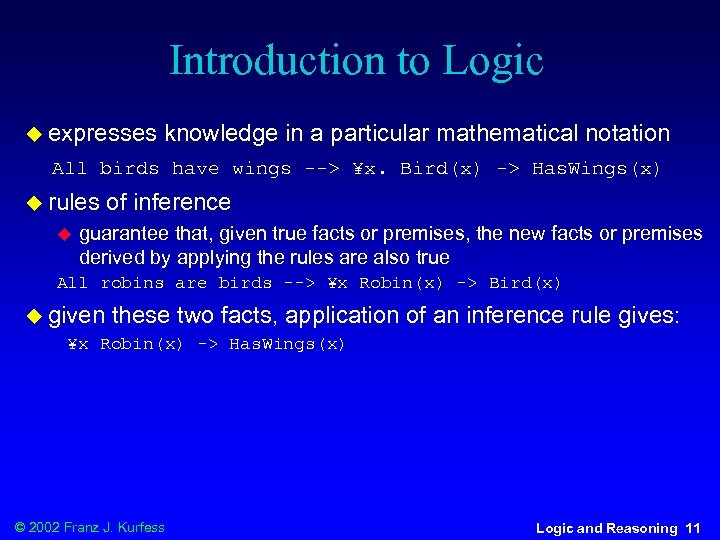 Introduction to Logic u expresses knowledge in a particular mathematical notation All birds have