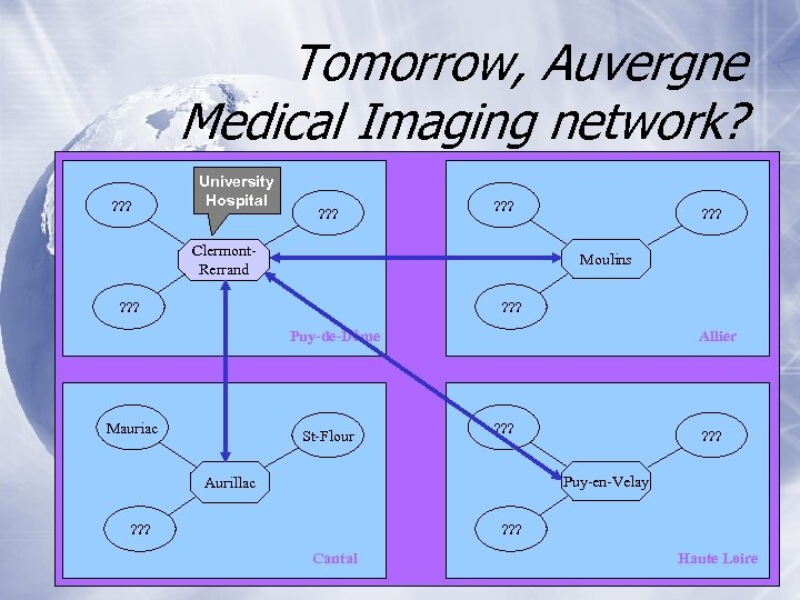 Tomorrow, Auvergne Medical Imaging network? ? University Hospital ? ? ? Clermont. Rerrand ?