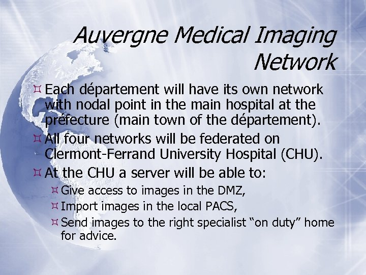 Auvergne Medical Imaging Network Each département will have its own network with nodal point