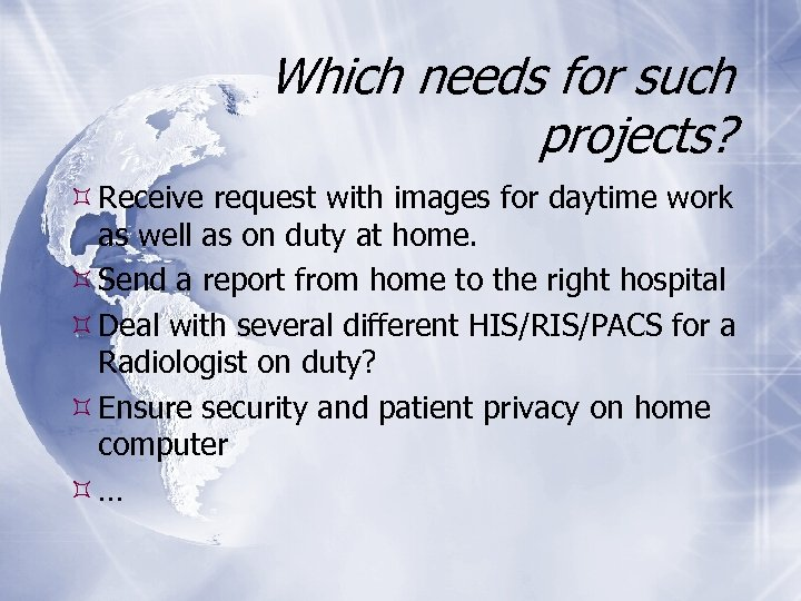 Which needs for such projects? Receive request with images for daytime work as well